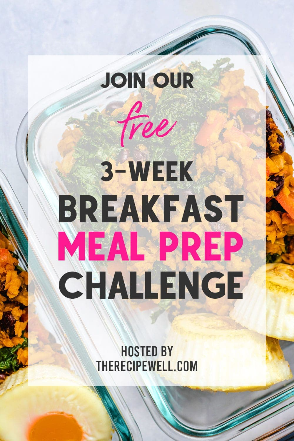Sign up for this FREE 3-week healthy breakfast meal prep challenge! You'll get recipes, printable grocery lists and meal prep tips!   #healthy #breakfast #mealprep #printables #free  #easy #glutenfree via @therecipewell