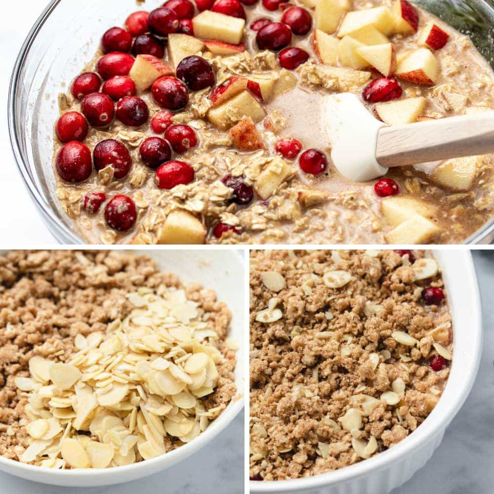 Collage with 3 photos: first shows folding in cranberries and apple into oatmeal batter, second shows sliced almonds on top of almond crumble in white bowl, third shows assembled uncooked oatmeal in white casserole dish