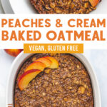 Pinterest Graphic for Vegan Peach Baked Oatmeal with two photos of the finished dish