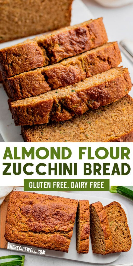 "a two photo collage of almond flour zucchini bread with a text overlay of the recipe title and the words ""gluten free, dairy free"""