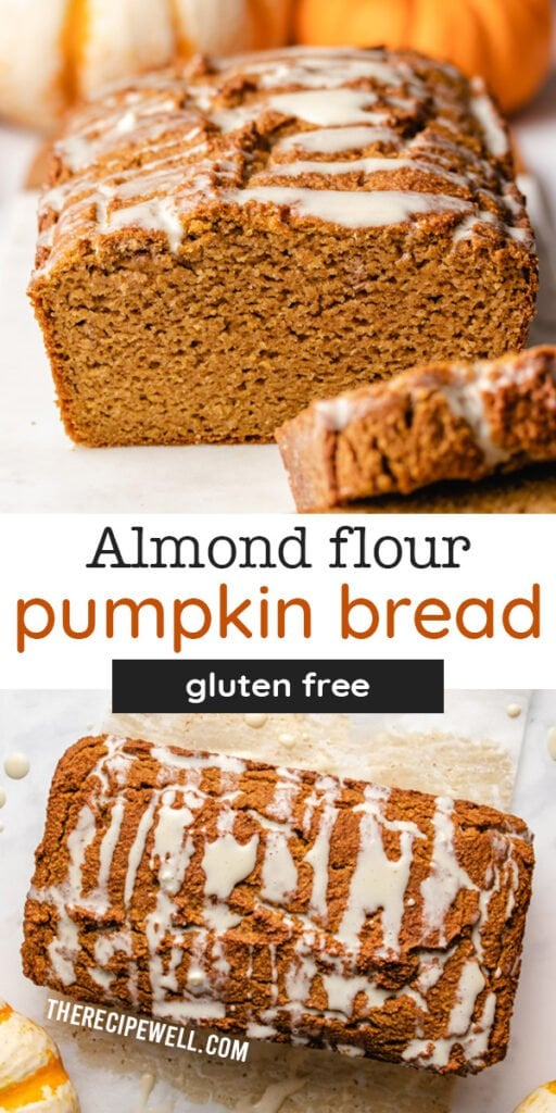 "A two photo Pinterest collage with text overlay saying ""Almond Flour Pumpkin Bread, gluten free""."