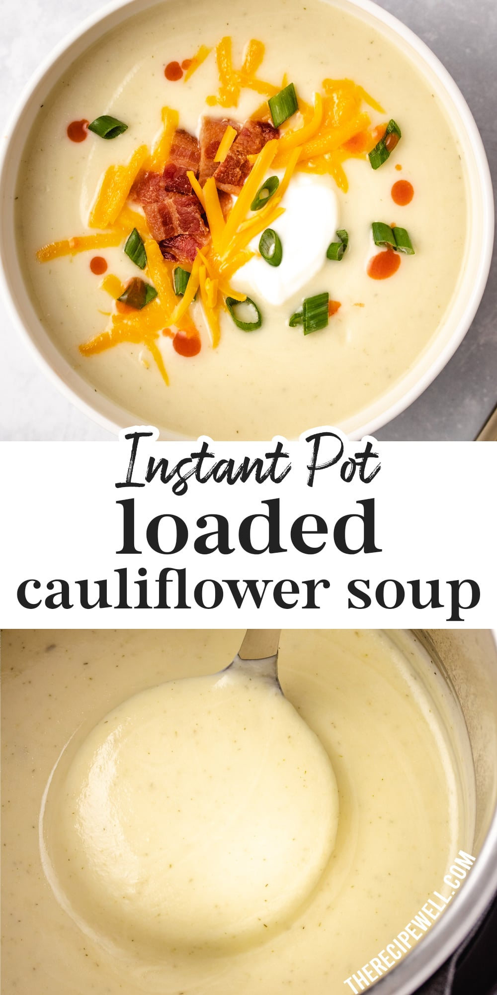Instant Pot Loaded Cauliflower Soup is incredibly creamy and full of savoury flavour. Customize it with your favourite toppings! Vegetarian option and naturally gluten free.  via @therecipewell