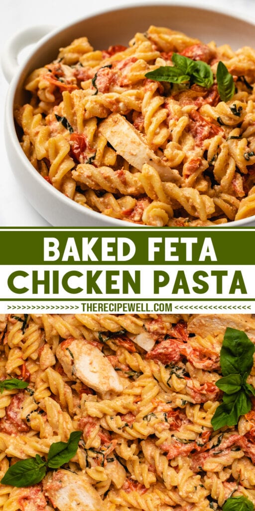 """A two photo Pinterest collage with text overlay """"Baked Feta Chicken Pasta, therecipewell.com""""."""