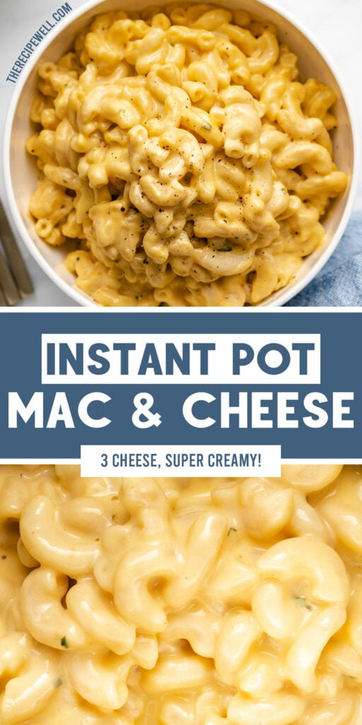 """A two photo collage of macaroni and cheese with text overlay """"Instant Pot Mac and Cheese, 3 cheese, super creamy!""""."""