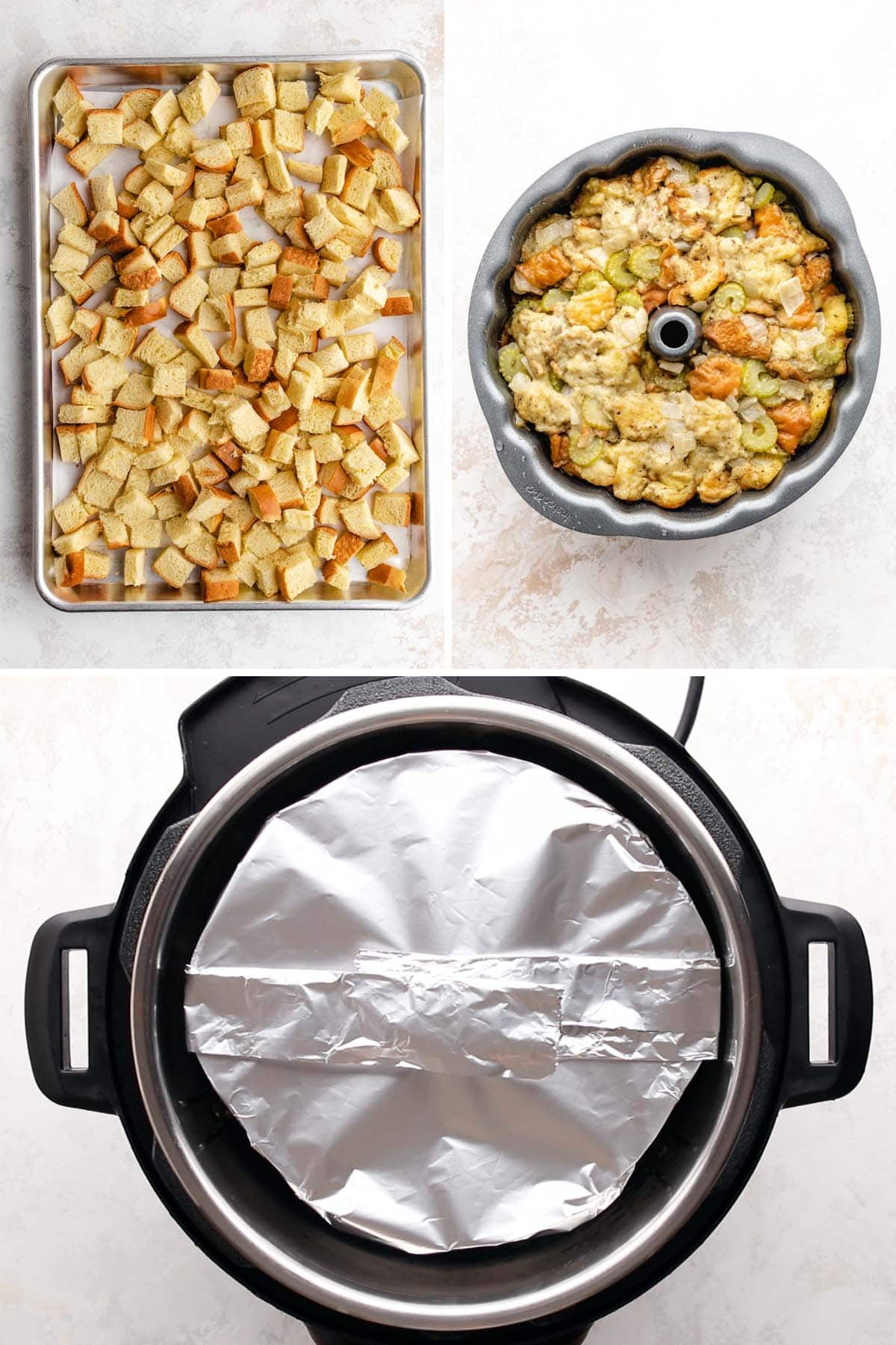 A 3-photo collage showing steps to make Instant Pot Stuffing: toasting the bread, stuffing in a bundt pan and the covered pan with a foil sling in the pressure cooker.